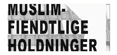 Om muslimfiendtlige holdninger